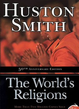 the world s religions review by huston smith Huston smith is thomas j watson professor of religion and distinguished adjunct professor of philosophy, emeritus, syracuse university his many books include forgotten truth: the common vision of the world's religions, beyond the post-modern mind, and why religion matters: the fate of the.